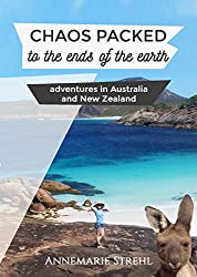 Chaos packed to the ends of the earth: Adventures in Australia and New Zealand (English Edition)