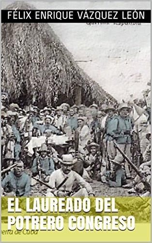 El Laureado del Potrero Congreso por Félix Enrique Vázquez León
