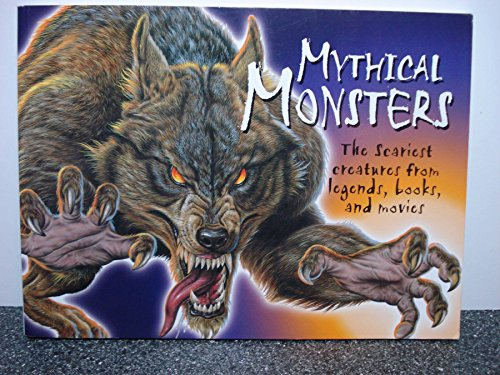 Mythical Monsters: The Scariest Creatures from Legends, Books, and Movies PDF Books