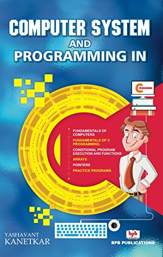 Computer system and programming in c ebook yashavant kanetkar computer system and programming in c by yashavant kanetkar fandeluxe Choice Image