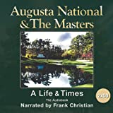 Augusta National and the Masters: The Life and Times