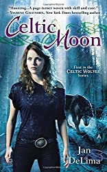 Celtic Moon (A Celtic Wolves Novel) by Jan DeLima (2013-09-24)