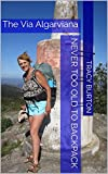 The Via Algarviana: walking 300km across the Algarve (English Edition)
