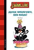 Sale Matou, Tome 01 - Joyeux anniversaire, Sale Matou !