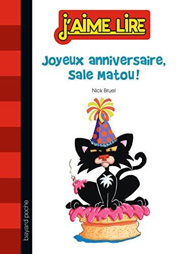 Sale Matou, Tome 01: Joyeux anniversaire, Sale Matou ! par Nick Bruel, Hélène Pilotto
