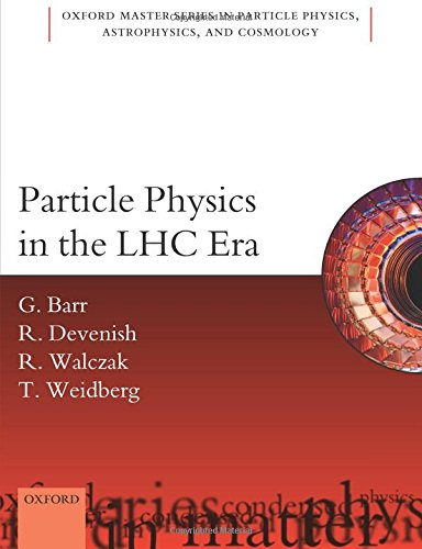 Particle Physics in the LHC Era (Oxford Master Series in Physics) por Giles Barr