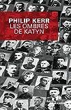 ombres de katyn les by philip kerr