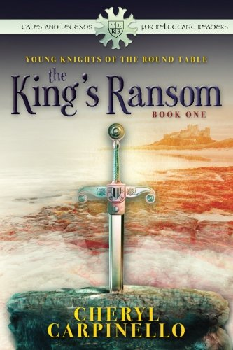Young Knights of the Round Table: The King's Ransom par Cheryl Carpinello