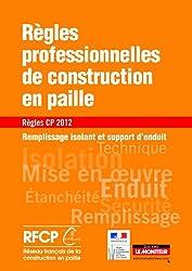 Règles professionnelles de construction en paille - Règles CP 2012