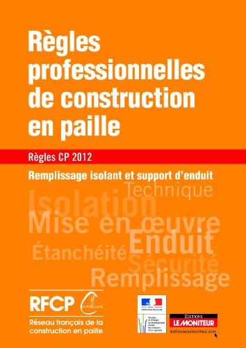 Rgles professionnelles de construction en paille - Rgles CP 2012