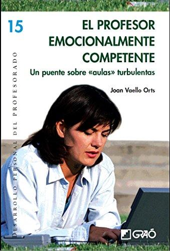 El profesor emocionalmente competente (DESARROLLO PERSONAL) por Joan Vaello Orts
