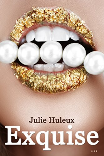 Exquise par Julie Huleux