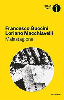 Malastagione (Strade blu) di [Guccini, Francesco, Macchiavelli, Loriano]