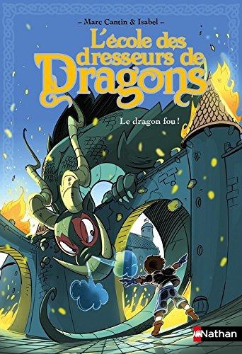 école des dresseurs de dragons (L') [Série] : Le dragon fou !