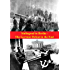 Stalingrad to Berlin - The German Defeat in the East [Illustrated Edition] (The Russian Campaign of World War Two Book 2)