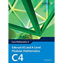Edexcel AS and A Level Modular Mathematics Core Mathematics 4 C4 (Edexcel GCE Modular Maths)