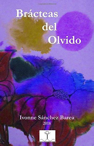 Brácteas del Olvido por Mrs Ivonne Sánchez Barea