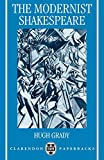 The Modernist Shakespeare: Critical Texts in a Material World (Clarendon Paperbacks)
