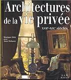 Architectures de la vie privée XVIIe-XIXe siècles