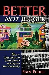 Better NOT Bigger by Eben Fodor (1999-01-01)