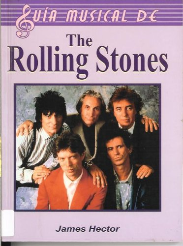 Rolling Stones/The Complete Guide to the Music of The Rolling Stones (Guia musical de/Music Guide of) por James Hector