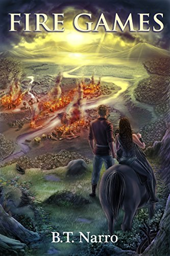 Fire Games (Pyforial Mage Trilogy: Book 1) (English Edition) par B.T. Narro