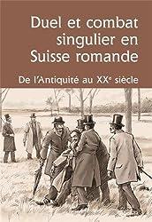 DUEL ET COMBAT SINGULIER EN SUISSE ROMANDE
