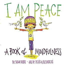 I Am Peace: A Book of Mindfulness Descargar Epub Gratis