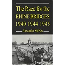 The Race for the Rhine Bridges, 1940, 1944, 1945