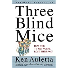 Three Blind Mice: How the TV Networks Lost Their Way by Ken Auletta (5-Jan-1993) Paperback
