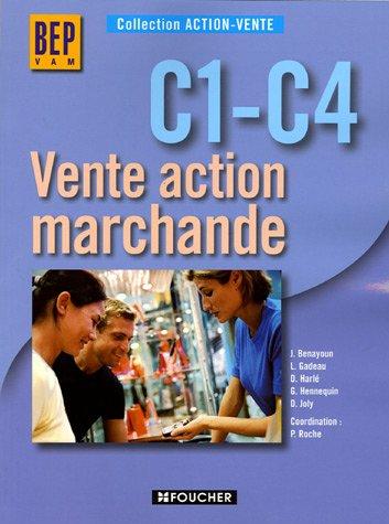ACTION VENTE VENTE ACT. MARCHANDE C1-C4 BEP (Ancienne Edition)