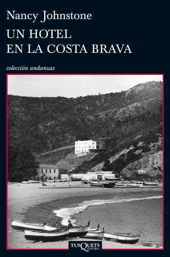Un hotel en la Costa Brava: (Tossa de Mar, 1934-1939) (Volumen independiente nº 1)