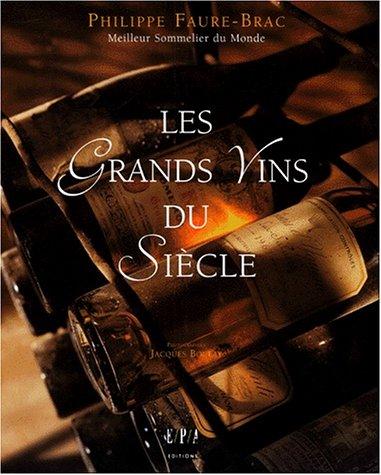 Les grands vins du siècle par Faure, Brac, Boulay