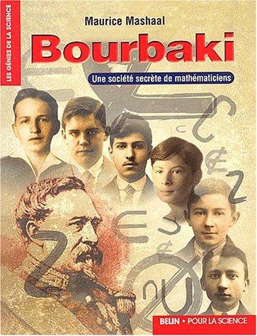 Bourbaki. Une société secrète de mathématiciens par Maurice Mashaal