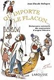 Qu'importe le flacon : Dictionnaire commenté des expressions d'origine littéraire