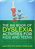 The Big Book of Dyslexia Activities for Kids and Teens: 100 Creative, Fun, Multi-sensory and Inclusive Ideas for Successful Learning