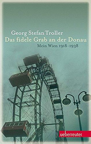 das-fidele-grab-an-der-donau-mein-wien-1918-1938