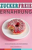 Zuckerfreie Ernährung Zuckersucht beenden und schnell abnehmen