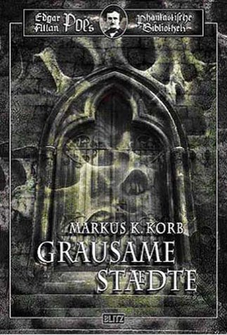 Edgar Allan Poes phantastische Bibliothek - 01 - Grausame Städte (Bibliothek Korb)