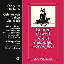 Einen Elefanten erschießen: Zwei Erzählungen (Diogenes Hörbuch)