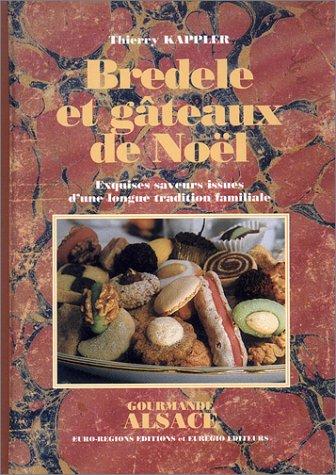 Bredele et gteaux de Nol : Exquises saveurs issues d'une longue tradition familiale
