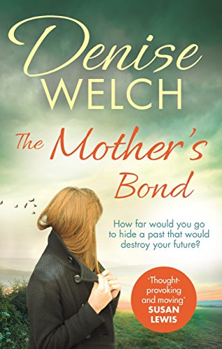 The Mother's Bond: A heartbreaking page turner from one of the nation's best-loved celebrities (English Edition) por Denise Welch