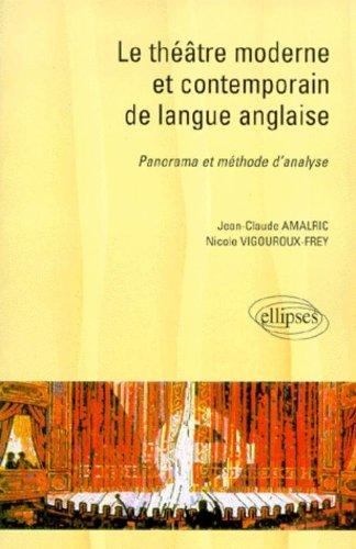 Le théâtre moderne et contemporain de la langue anglaise. Panorama et méthode d'analyse par Amalric