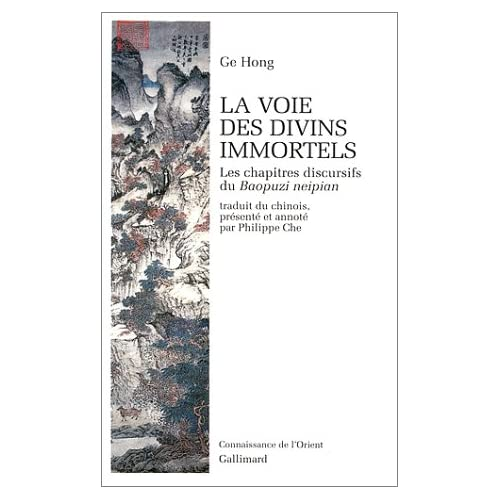 La Voie des divins immortels : Les chapitres discutifs du Baopuzi neipian