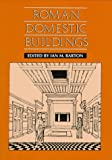 Roman Domestic Buildings (Exeter Studies in History)