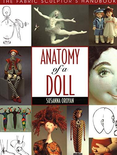 Anatomy of a Doll. the Fabric Sculptor's Handbook - Print on Demand Edition par Susanna Oroyan
