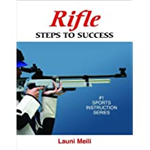 Rifle: Steps to Success (Steps to Success Sports Series) (English Edition)