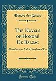 The Novels of Honoré De Balzac: Albert Savarus, And, a Daughter of Eve (Classic Reprint)