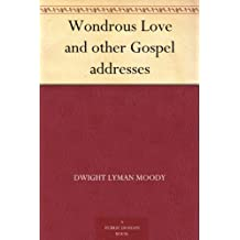 Wondrous Love and other Gospel addresses