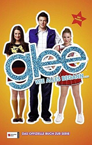 Glee, Band 1: Wie alles begann ...